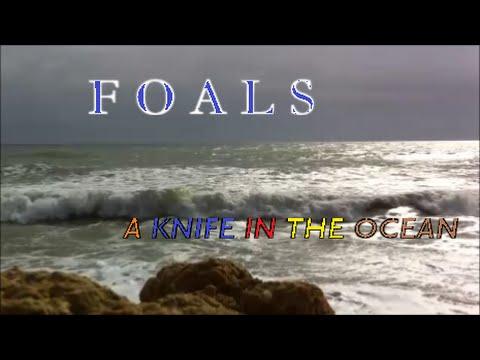 foals-a-knife-in-the-ocean-lyrics-ankyrtony-music-channel