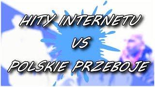 ♪ HITY INTERNETU VS POLSKIE PRZEBOJE