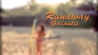 Galantis - Runaway (U & I) [Fan Video] With Lyrics