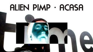 Alien Pimp - Acasa - Free Download