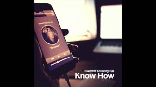 Skeewiff Feat Siri - Know How