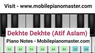 Dekhte Dekhte Piano Tutorial Atif Aslam Sochta Hoon Ke Piano keyboard Piano Music Mobile piano New