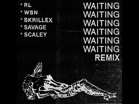 RL Grime, What So Not, Skrillex - Waiting (SAVAGE & SCALEY Remix)