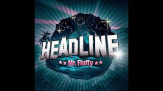 Mr. Fluffy feat Kodie - Headline (Alfons support)