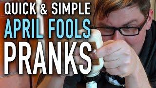 Quick & Simple April Fools Pranks