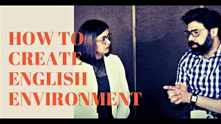How To Create English Environment | Build English Routine at Home - English Speaking Inspiration