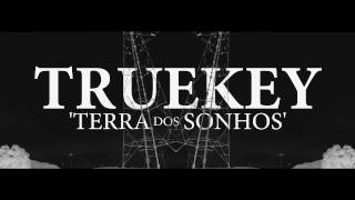 Truekey - Terra dos Sonhos (Prod. Can-No-One)  [Video Oficial]