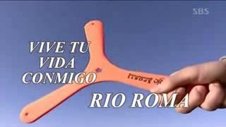 Vive Tu Vida Conmigo/ Rio Roma
