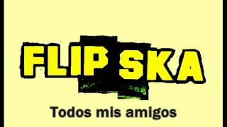 Flip Ska - Todos mis amigos