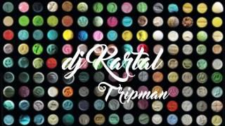DJ Kartal - Tripman [HIZLILARA ÖZEL]