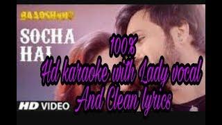 Socha hai baadshaho karaoke track with Lady vocal /baadshaho width=