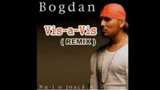Bogdan Dima - Vis-A-Vis (REMIX)