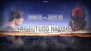 Chainho GSF ft  Jackpot BCV  - Como tudo na vida