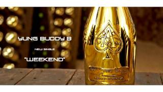 "New Hiphop R&B 2017 New Music Yung Buddy B - ""Weekend"" Audio New Songs 2017"