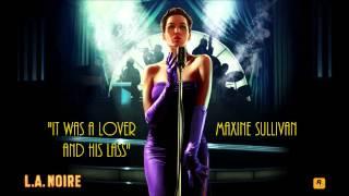 L.A. Noire: K.T.I. Radio- It Was A Lover And His Lass - Maxine Sullivan