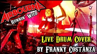AIRBOURNE - RUNNIN' WILD - LIVE DRUM COVER by FRANKY COSTANZA