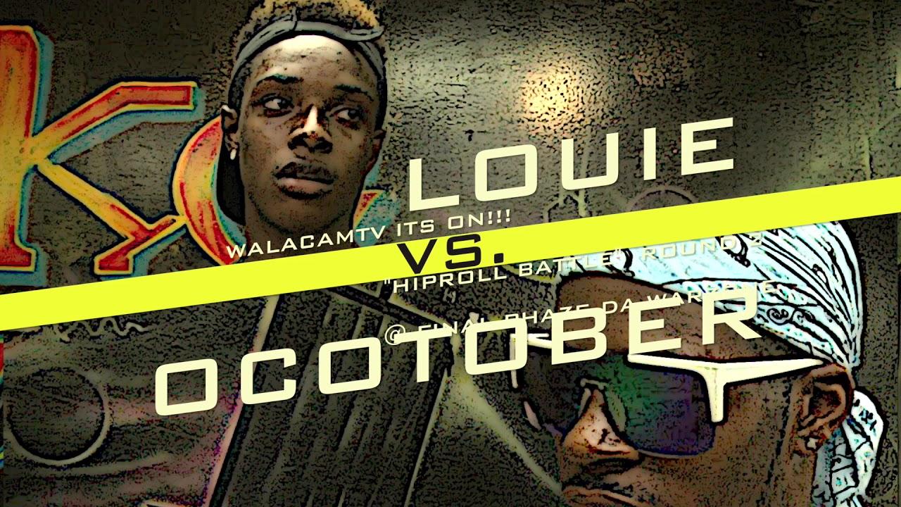 WALACAMTV ITS ON!!! ''HIP ROLL BATTLE'' LOUIE VS OCTOBER ROUND 2 @ FINAL PHAZE DA WARZONE
