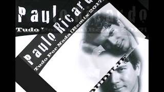 Paulo Ricardo - Tudo Por Nada [Remix 2017] (DJ DUDU JF)