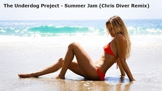 The Underdog Project - Summer Jam (Chris Diver Remix)