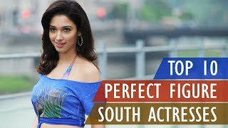 2018 List : Top 10 South Indian Actress with Perfect Figure | Gyan Junction width=