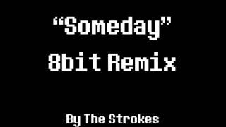 Someday 8Bit Remix [The Strokes]