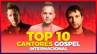TOP 10 CANTORES GOSPEL INTERNACIONAL