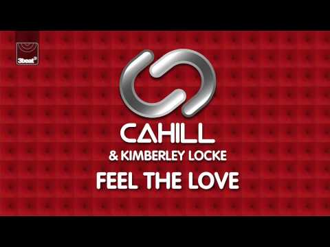 Cahill & Kimberley Locke - Feel The Love (Cahill Radio Edit) *Pre-Order Now*