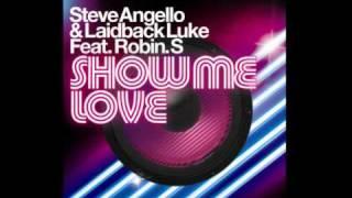 Steve Angello & Laidback Luke ft Robin S -  Show Me Love ( Radio Edit)