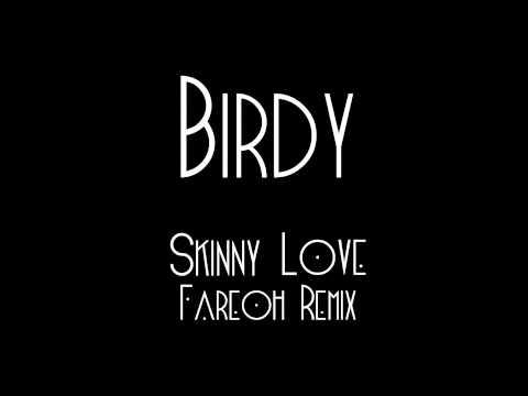 Birdy Skinny Love Fareoh Remix Chords Chordify