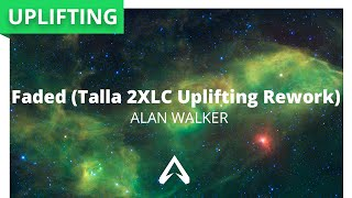 Alan Walker - Faded (Talla 2XLC Uplifting Rework)