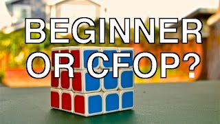 Beginner Method vs CFOP