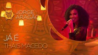 Já é - Thais Macedo (Sambabook Jorge Aragão)