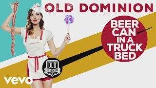 Old Dominion - Beer Can in a Truck Bed (Audio)