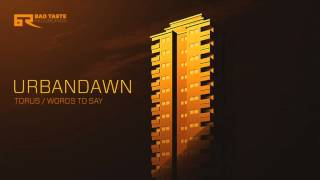 Urbandawn - Words To Say [Bad Taste Recordings]