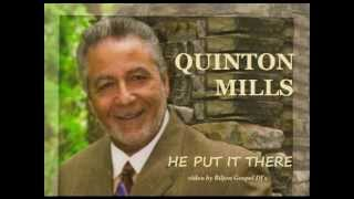 HE PUT IT THERE - QUINTON MILLS