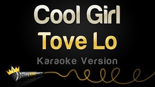 Tove Lo - Cool Girl (Karaoke Version)