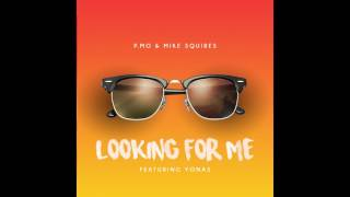 P.MO - Looking For Me (feat. Yonas) (Prod. By Mike Squires)