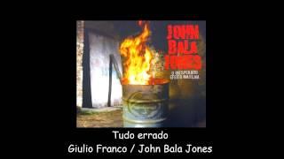 John Bala Jones - Tudo errado