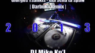 Giorgos Tsalikis-Giasena ta spaw (Darbuka remix 2013) DJ Mike Kn'I