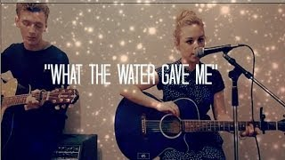 What the water gave me - Florence and the machine (cover)