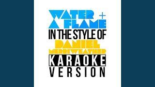 Water & A Flame (feat. Adele) (In the Style of Daniel Merriweather) (Karaoke Version)