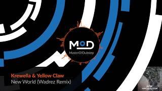 Krewella & Yellow Claw - New World (Wadrez Remix)