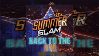 WWE: Back to the NYC (SummerSlam 2016) by Cody B. Ware, Nicole Tranquillo & CFO$ - DL w. C.C.