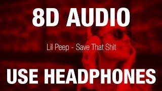 Lil Peep - Save That Shit   8D AUDIO