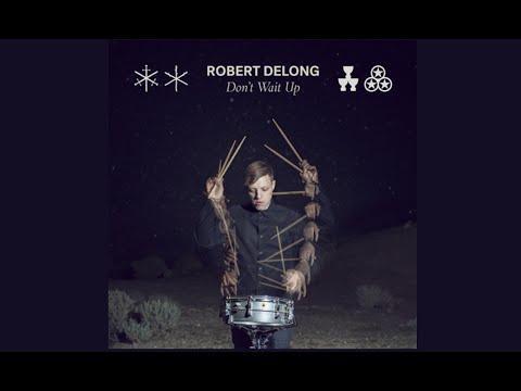 robert-delong-dont-wait-up-lyrics-xsounds