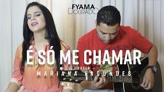É só me chamar - Mariana Fagundes - Cover Fyama Dourado