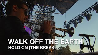 Walk Off The Earth   Hold On (The Break)   CBC Music Festival