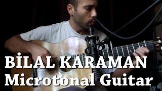 Bilal Karaman - Microtonal Guitar - Hey Onbeşli