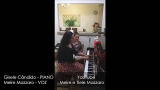 GISELE e MEIRE  - VOZ e PIANO - Eis me, Senhor, aos Teus pés