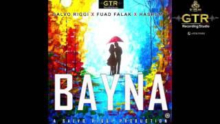 Bayna باينة  OUT NOW Salvo Riggi Fuad Falak & Hashem